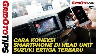 Cara Koneksi Smartphone di Head Unit Suzuki Ertiga Terbaru | How To | GridOto Tips