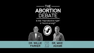 The Abortion Debate – Dr. Willie Parker vs Dr. Mike Adams