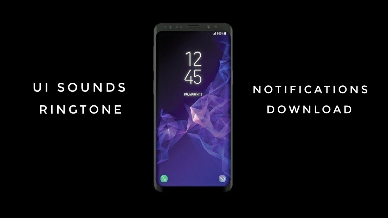 Download Galaxy S9 - Ringtones, Notifications Tones, Ui Sounds!