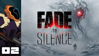 Let's Play Fade To Silence - PC Gameplay Part 2 - Gearing Up... Slowly!