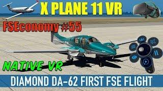 X Plane 11 Native VR FSEconomy #55 Diamond DA-62 First Flight Oculus Rift