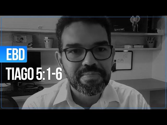 EBD 24/05/2020 - Tiago 5:1 - 6 -  Marcelo Nascimento