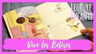 Lecture Enfant: Vive les Bêtises