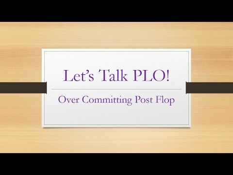 Let's Talk PLO!: Over Committing Post Flop