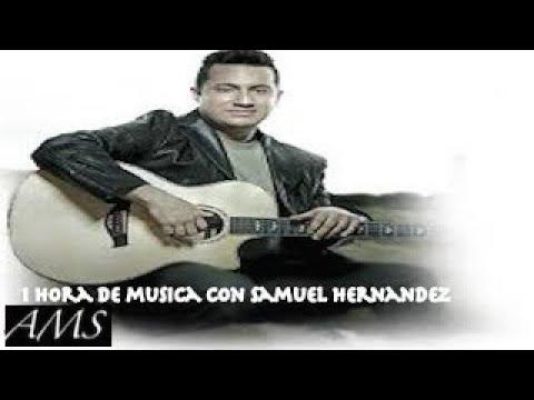 1 Hora de Musica Con Samuel Hernandez