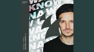 Wanna Know U (Extended Mix)