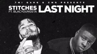 Stitches Ft Blac Youngsta - Last Night Official Audio