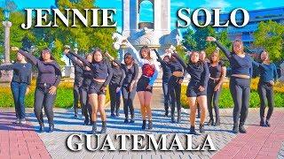 #JENNIE #SOLO (KPOP IN PUBLIC CHALLENGE) GUATEMALA