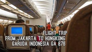 Flight Trip Jakarta to Hongkong | Garuda Indonesia GA 876
