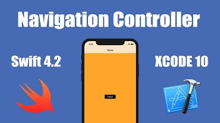 How To Use The Navigation Controller In Xcode 10 (Swift)