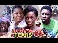 ARROW OF TEARS SEASON 6 - (New Movie) Destiny Etiko & Chacha Eke 2020 Latest Nollywood Movie Full HD