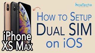 iPhone XS Dual Sim - How iOS handles Dual SIMs