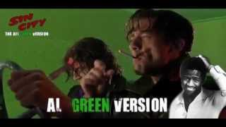 "Sin City - The All Green ""Al Green"" Version :)"