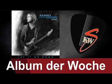 Kenny Wayne Shepherd Lay it on down  das Album der Woche auf ROCK ANTENNE
