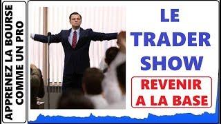 LE TRADER SHOW DE LA SEMAINE! DE RETOUR A LA BASE POUR MOI POUR LA DERNIERE FOIS!