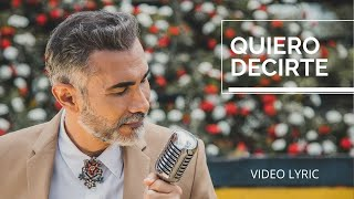 Quiero Decirte | Fernando Gil | Música Popular [Video Lyric]