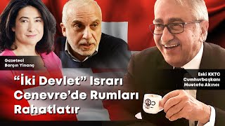 """Mustafa Akıncı: """"İki devlet"""" ısrarı Cenevre'de Rumları rahatlatır"""