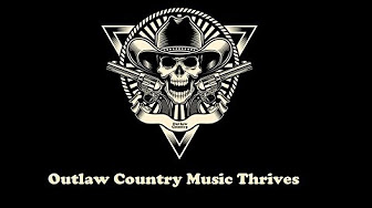 Outlaw Country Music Youtube