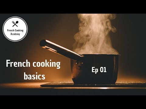 French Cooking Basics Ep01: Where do I start?