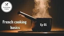 French Cooking Basics Ep01: Where do I start?