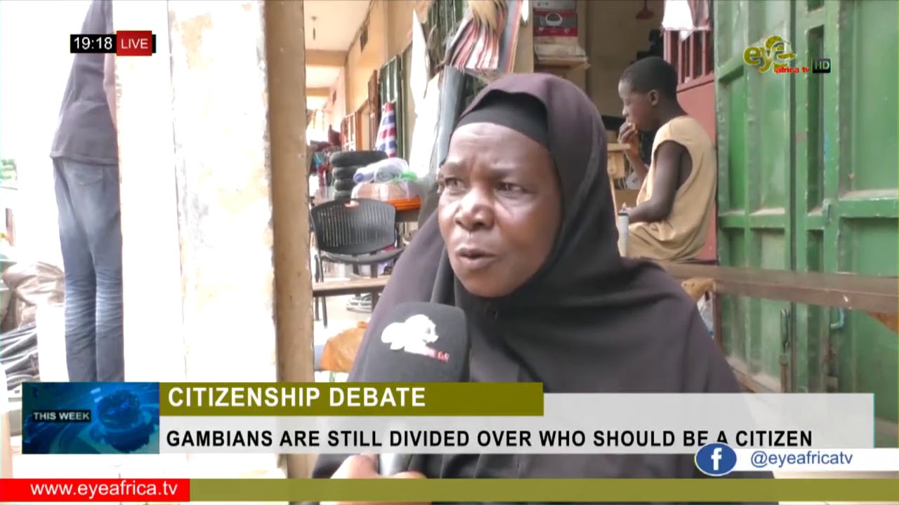Download GAMBIANS ARE STILL DIVIDED OVER WHO SHOULD BE A CITIZEN: THIS WEEK