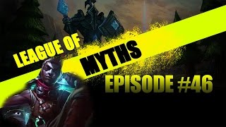 League of Myths - League of Legends - Episode 46