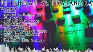 Download lagu DJ IZINKAN VS PRASANGKA FULL REMIX TERBARU