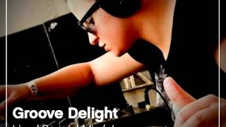 Groove Delight - Live Special Mix June