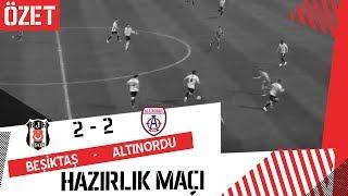 MAÇ ÖZETİ: Beşiktaş 2 - 2 Altınordu