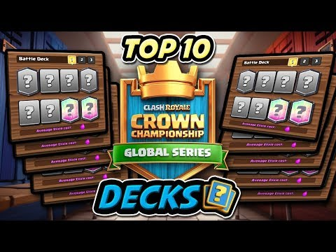 BEST IN THE WORLD TOP 10 CCGS DECKS USED CLASH ROYALE!!!!