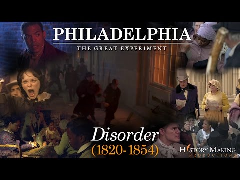 Disorder (1820 - 1854) - Philadelphia The Great Experiment
