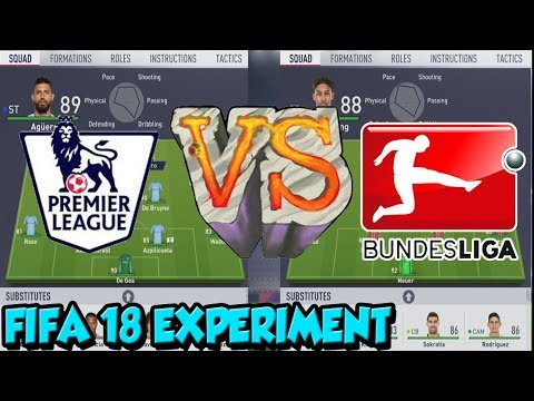 The premier league vs the bundesliga - fifa 18 experiment