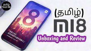 Xiaomi Mi 8 Unboxing and Review in Tamil Tech HD | Smartphone Unboxing Series