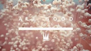 Video Capital Kings - All Good (with Hollyn) download MP3, 3GP, MP4, WEBM, AVI, FLV Januari 2018