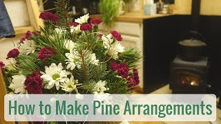 Life in a Tiny House called Fy Nyth - How To Make Pine Arrangements