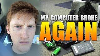 My Computer Broke. Again.