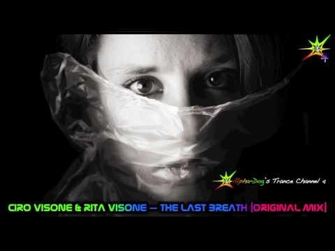 Ciro Visone & Rita Visone - The Last Breath [Original Mix] ★