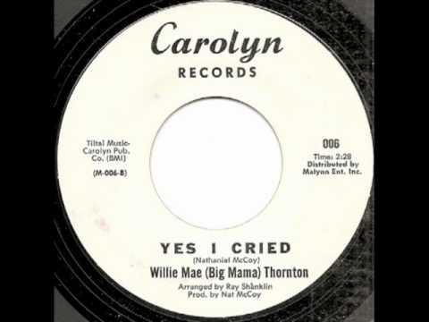 Willie Mae (Big Mama) Thornton - Yes I Cried