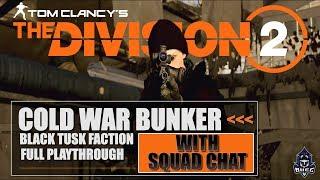 "BLACK TUSK FACTION || Cold War Bunker ""Invaded"" Mission - The Division 2"