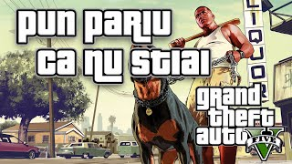 Pun Pariu Ca Nu Stiai - Grand Theft Auto V