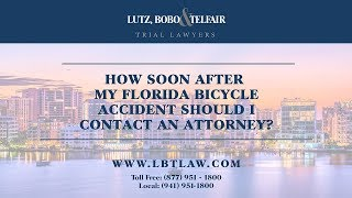 How soon after my Florida bicycle accident should I contact an attorney?