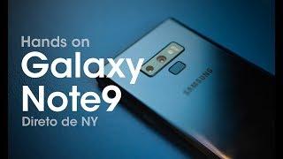 Lançamento Samsung Galaxy Note9 em NY: Primeiras impressões (Hands on!)