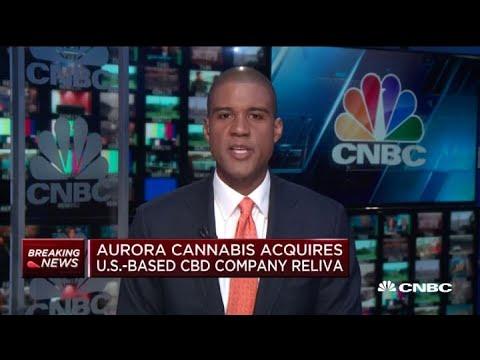 Aurora cannabis acquires U.S.-based CBD company Reliva