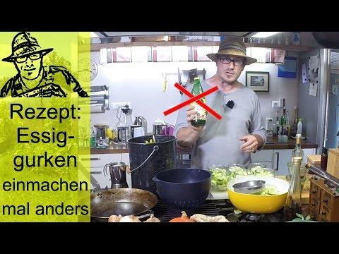 Frisch Aus Dem Garten: Essiggurken Einmachen Mal Anders