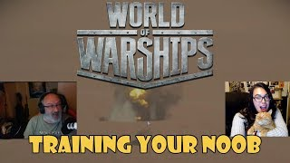World of Warships - Training Your Noob
