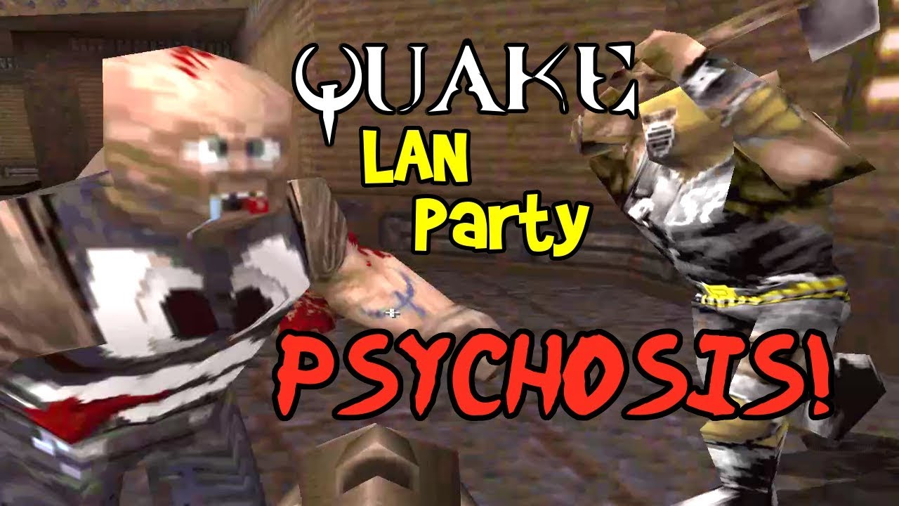 PSYCHOSIS! Quake 1 Deathmatch, Multiplayer Gameplay on PC with Mods! (LAN  Party Ep 6)