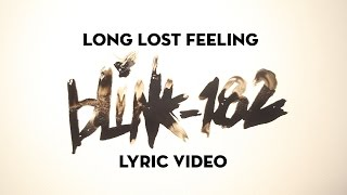 Long Lost Feeling - blink-182 YouTube Videos