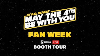 May the Fourth: Sideshow's Live Booth Tour   Fan Week