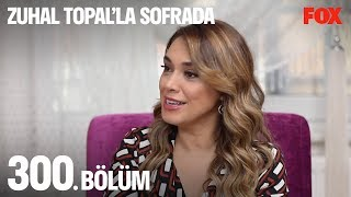 Zuhal Topal'la Sofrada 300. Bölüm