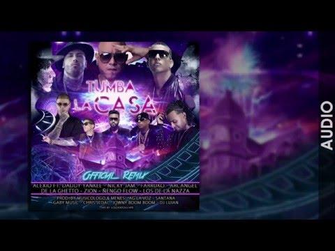 ALEXIO   Tumba La Casa Remix ft Daddy, Nicky Jam, Arcangel, Ñengo Flow, Zion, Farruko, De la Ghetto